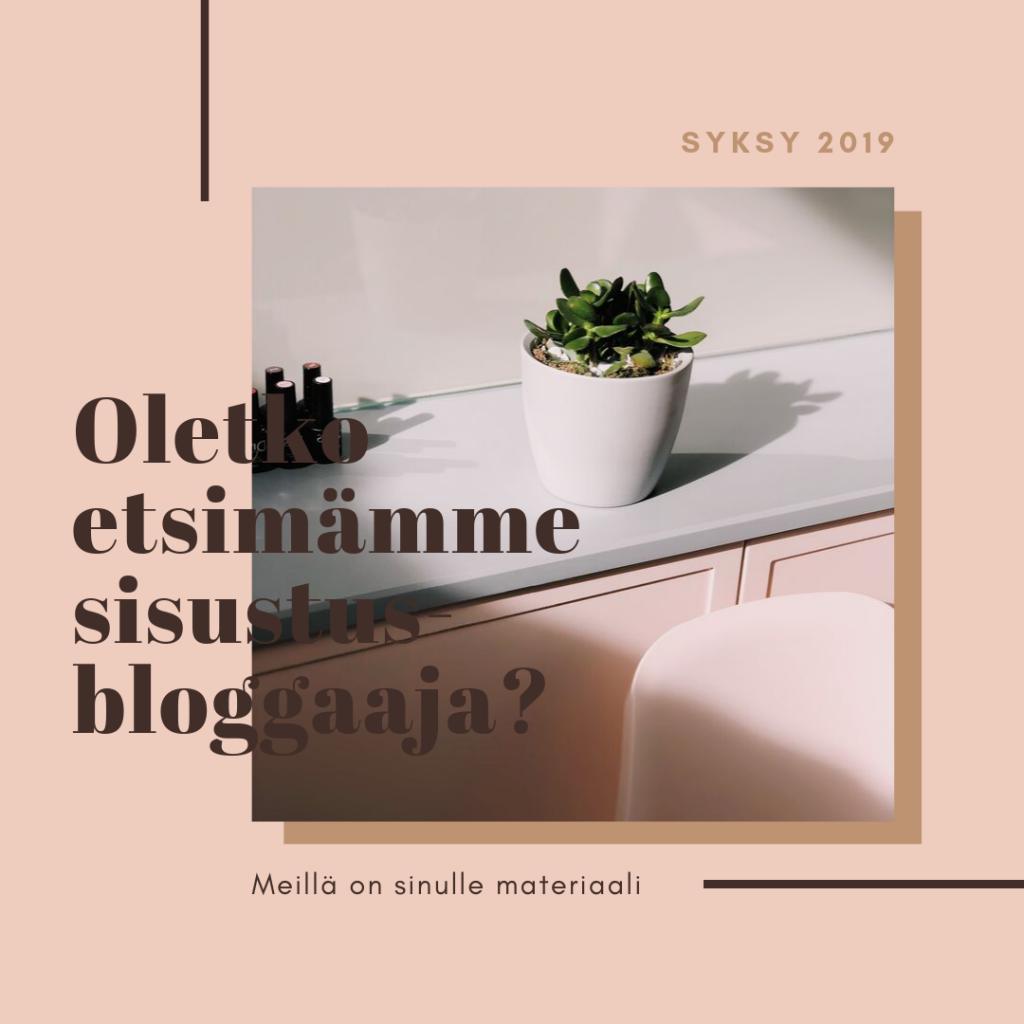 Oletko etsimämme sisustusbloggaaja?